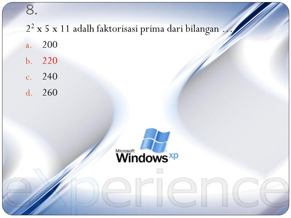 7. Faktorisasi prima dari 135 adalah … a. 5 x 3 2 b. 3 2 x 5 2 c. 5 2 x 3 d. 5 x 3 3