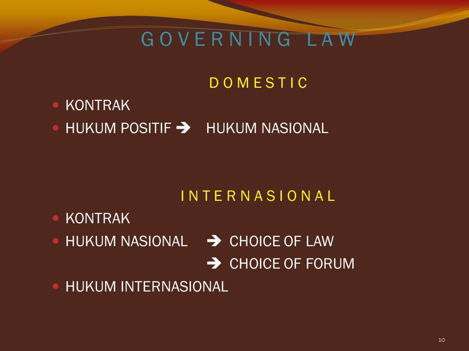 9 LEGAL COMPLEXITIES GOVERNING LAW CHOICE OF LAW CHOICE OF FORUM CURRENCY FINANCE SOURCE OF FUND METHOD OF PAYMENT TRANSPORTING COMMODITIES INSURANCE LANGUAGE