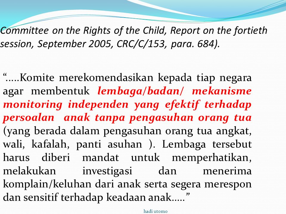 Committee on the Rights of the Child, Report on the fortieth session, September 2005, CRC/C/153, para.