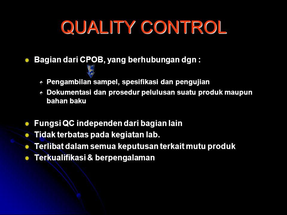 Bagian dari CPOB, yang berhubungan dgn : Pengambilan sampel, spesifikasi dan pengujian Dokumentasi dan prosedur pelulusan suatu produk maupun bahan ba