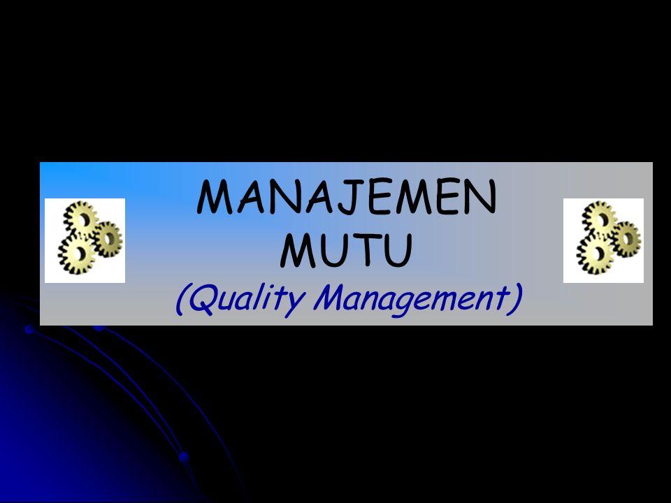 MANAJEMEN MUTU (Quality Management)