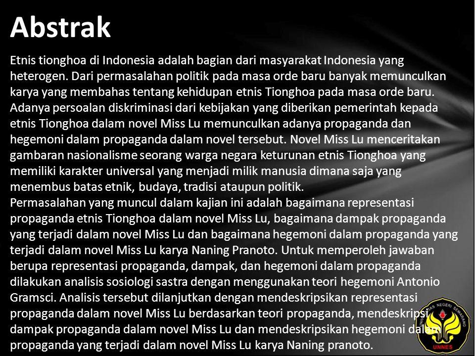Abstrak Etnis tionghoa di Indonesia adalah bagian dari masyarakat Indonesia yang heterogen. Dari permasalahan politik pada masa orde baru banyak memun