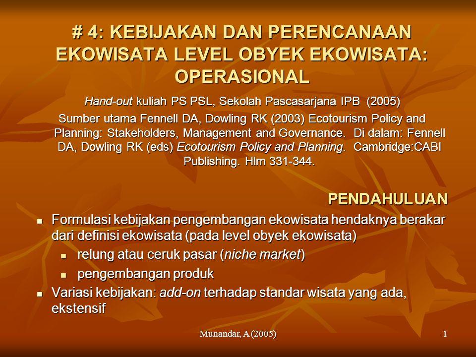 Munandar, A (2005)1 # 4: KEBIJAKAN DAN PERENCANAAN EKOWISATA LEVEL OBYEK EKOWISATA: OPERASIONAL Hand-out kuliah PS PSL, Sekolah Pascasarjana IPB (2005