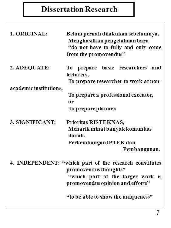 """7 Dissertation Research 1. ORIGINAL: Belum pernah dilakukan sebelumnya, Menghasilkan pengetahuan baru """"do not have to fully and only come from the pro"""
