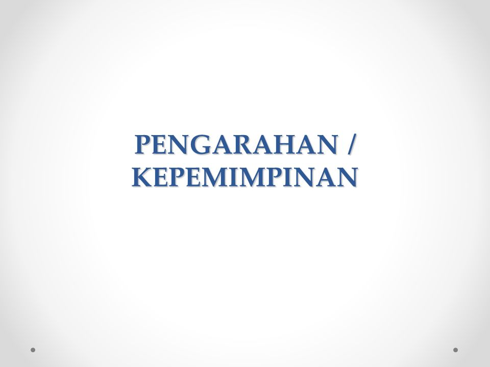 PENGARAHAN / KEPEMIMPINAN