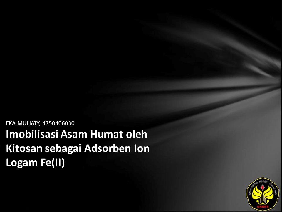 EKA MULIATY, 4350406030 Imobilisasi Asam Humat oleh Kitosan sebagai Adsorben Ion Logam Fe(II)