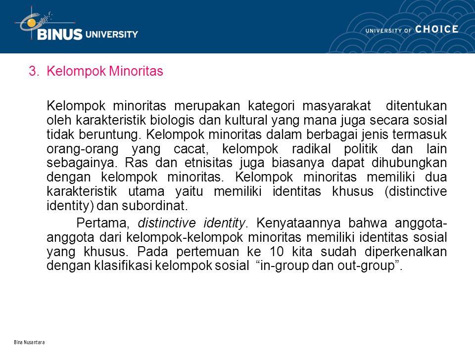 Bina Nusantara Identitas khusus dalam kelompok minoritas ini didasari oleh kesadaran kelompok in group dan out group.