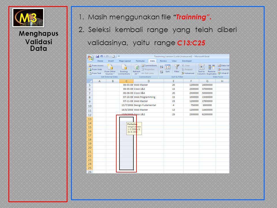 """Menghapus Validasi Data 1. Masih menggunakan file """"Trainning"""". 2. Seleksi kembali range yang telah diberi validasinya, yaitu range C13:C25"""