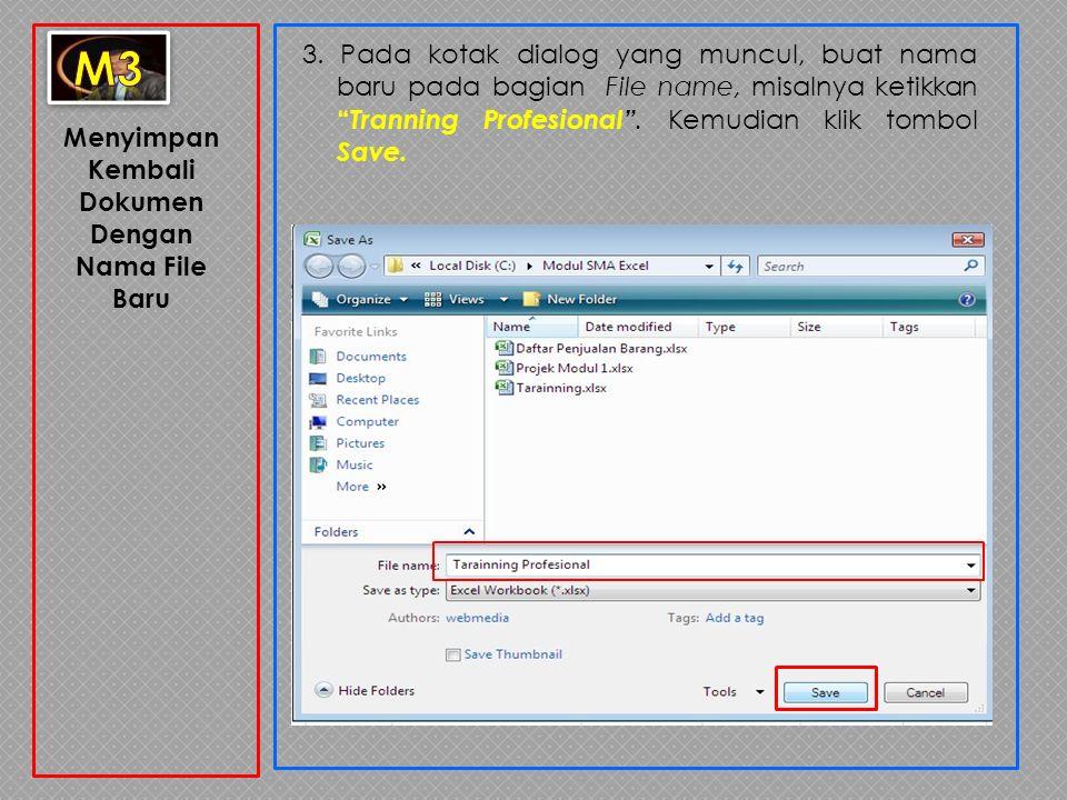 """Menyimpan Kembali Dokumen Dengan Nama File Baru 3. Pada kotak dialog yang muncul, buat nama baru pada bagian File name, misalnya ketikkan """" Tranning P"""