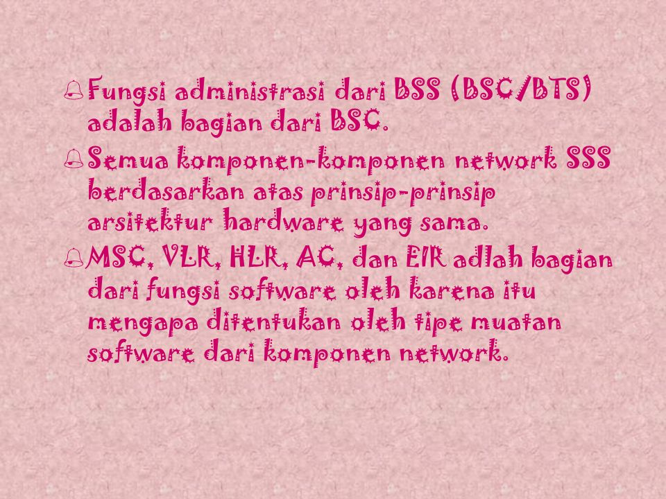 %Arsitektur dari BSS dan SSS %pada BTS, nomor dari sistem TDMA yang bersesuaian dengan nomor dari RFC yang digunakan oleh BTS ini.