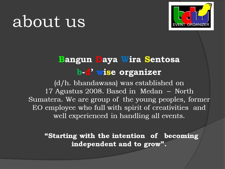 about us Bangun Daya Wira Sentosa b-d' wise organizer (d/h.