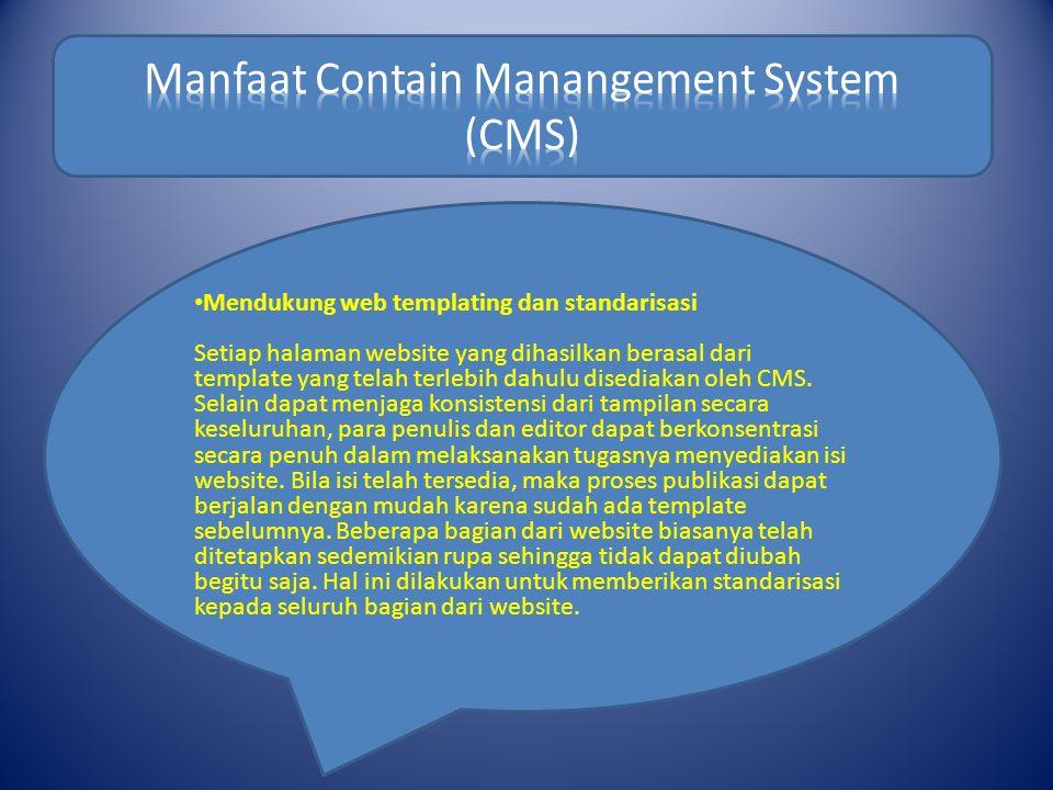 Mendukung web templating dan standarisasi Setiap halaman website yang dihasilkan berasal dari template yang telah terlebih dahulu disediakan oleh CMS.