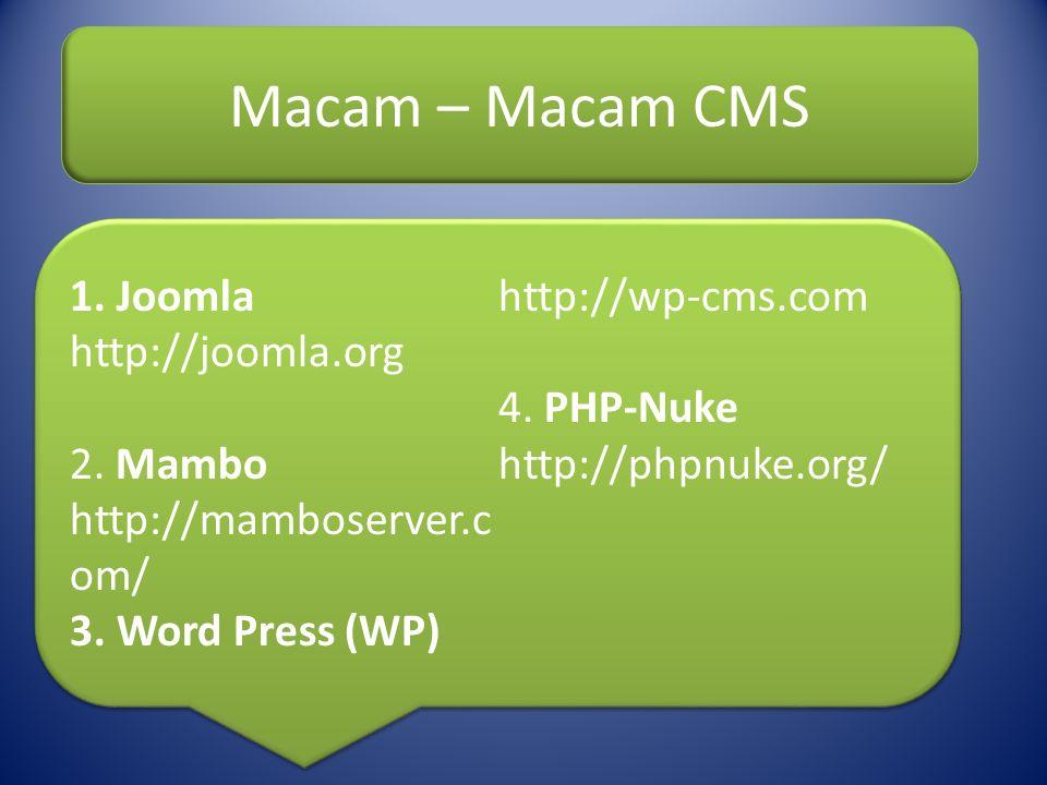 1.Joomla http://joomla.org 2. Mambo http://mamboserver.c om/ 3.