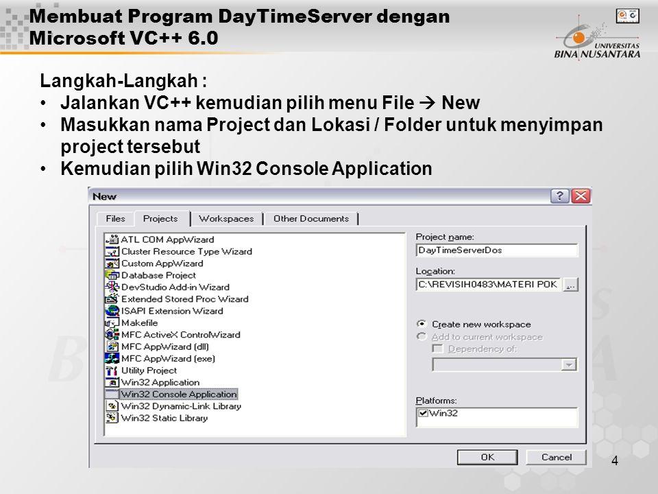 5 Membuat Program DayTimeServer dengan Microsoft VC++ 6.0 Pilih : A Hello World Application kemudian klik Finish