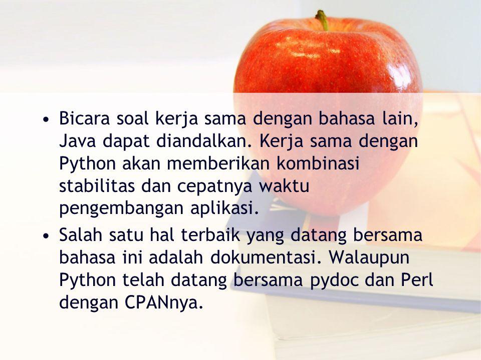 Bicara soal kerja sama dengan bahasa lain, Java dapat diandalkan. Kerja sama dengan Python akan memberikan kombinasi stabilitas dan cepatnya waktu pen