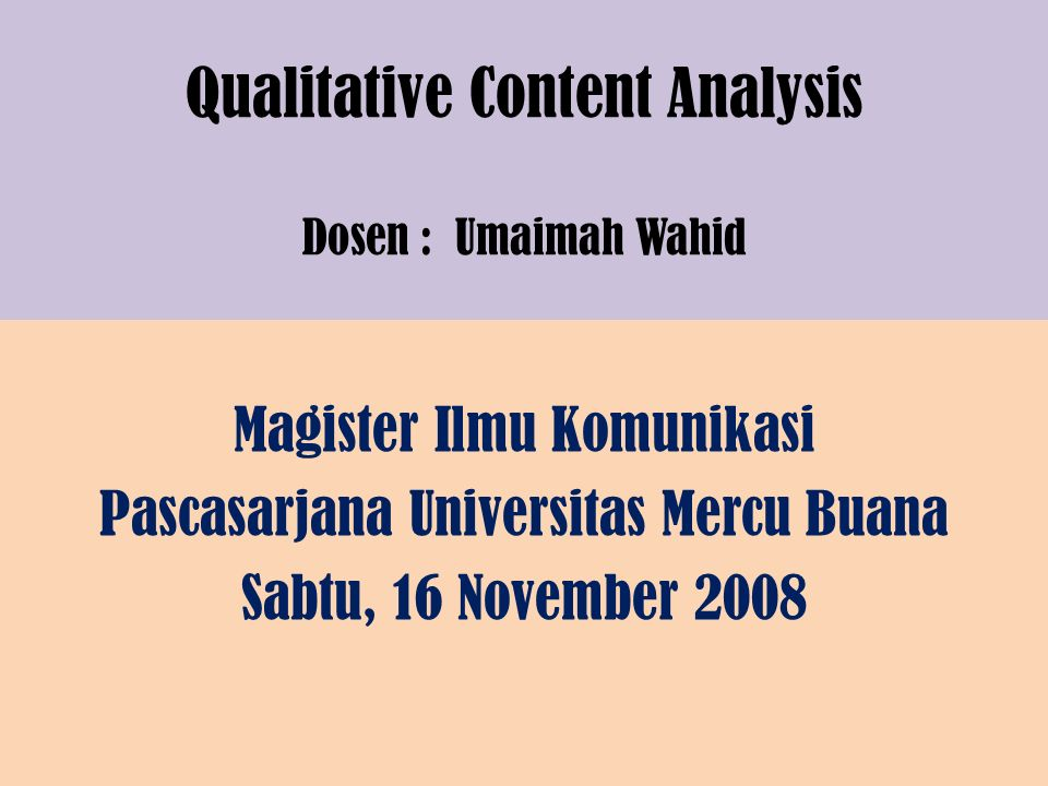 Quantitative Content Analysis Walizer and Wiener (1978) defines Content Analysis as any systematic procedur devised to examine the content of recorded information.