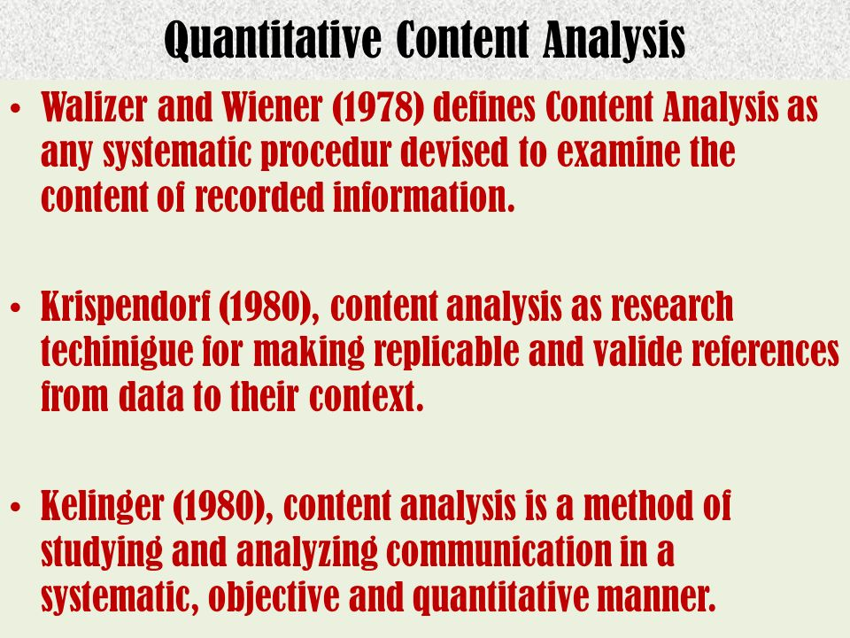 Barelson (1952), content analisis is any technique for making inferences by objectively and systematically identifying specified characteristics of messages.