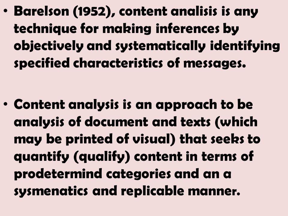 Content analisis kuantitatif adalah menfokuskan risetnya pada isi komunikasi yang tersurat (tampak dan amnifest).