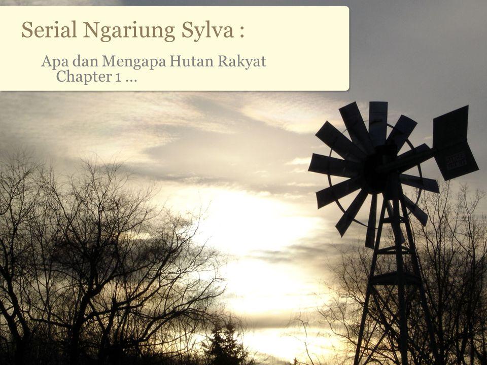 Serial Ngariung Sylva : Apa dan Mengapa Hutan Rakyat Chapter 1 …