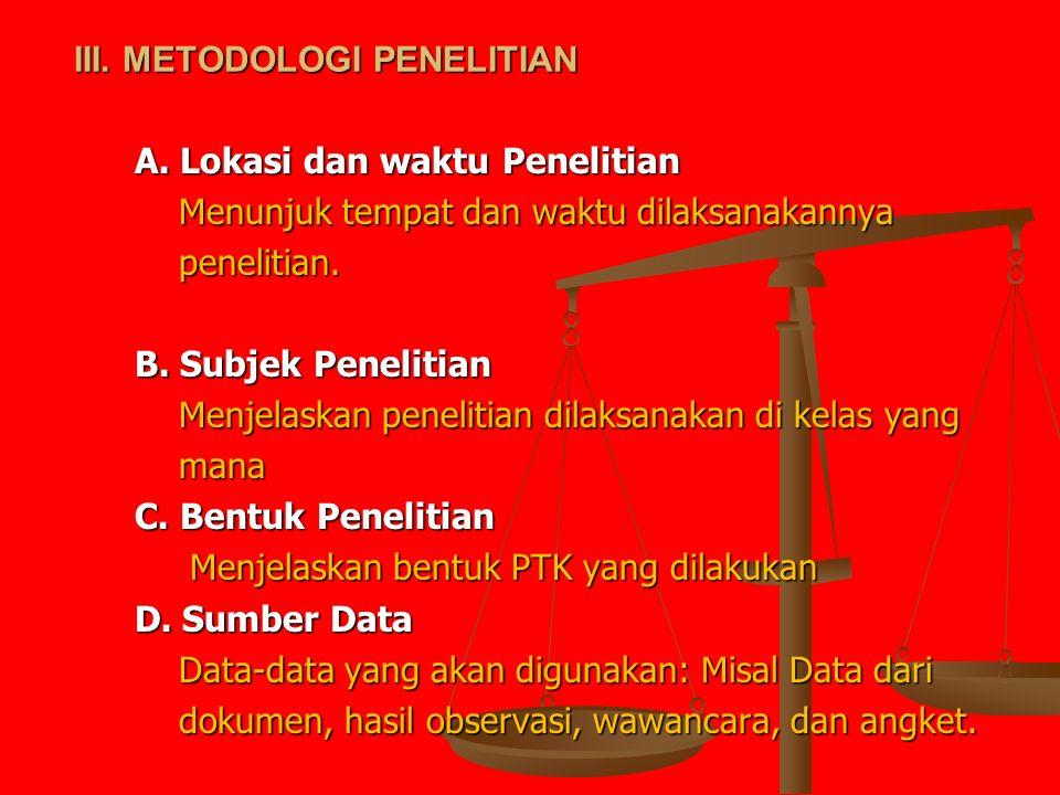 III. METODOLOGI PENELITIAN III. METODOLOGI PENELITIAN A.