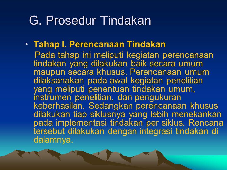 G. Prosedur Tindakan Tahap I.