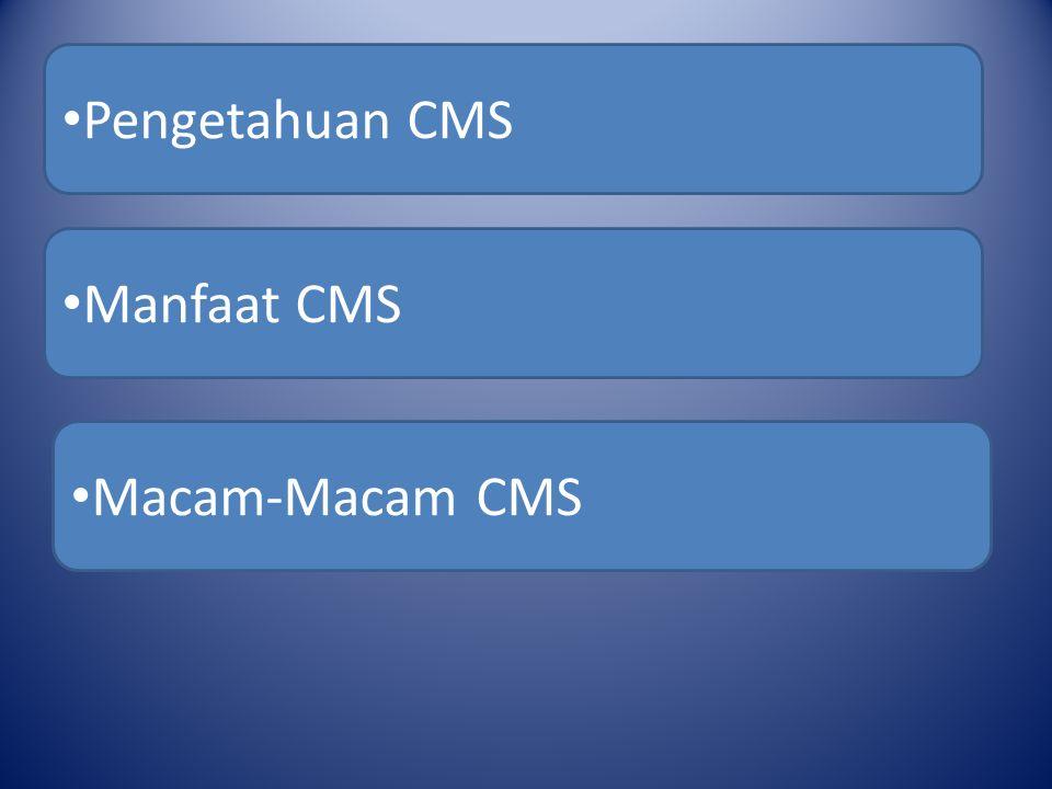 Pengetahuan CMS Manfaat CMS Macam-Macam CMS