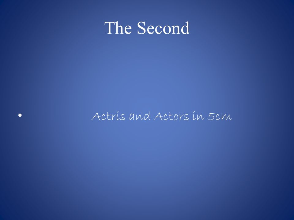 The Second Actris and Actors in 5cm