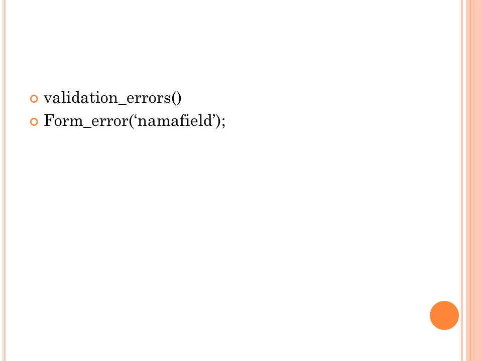 validation_errors() Form_error('namafield');