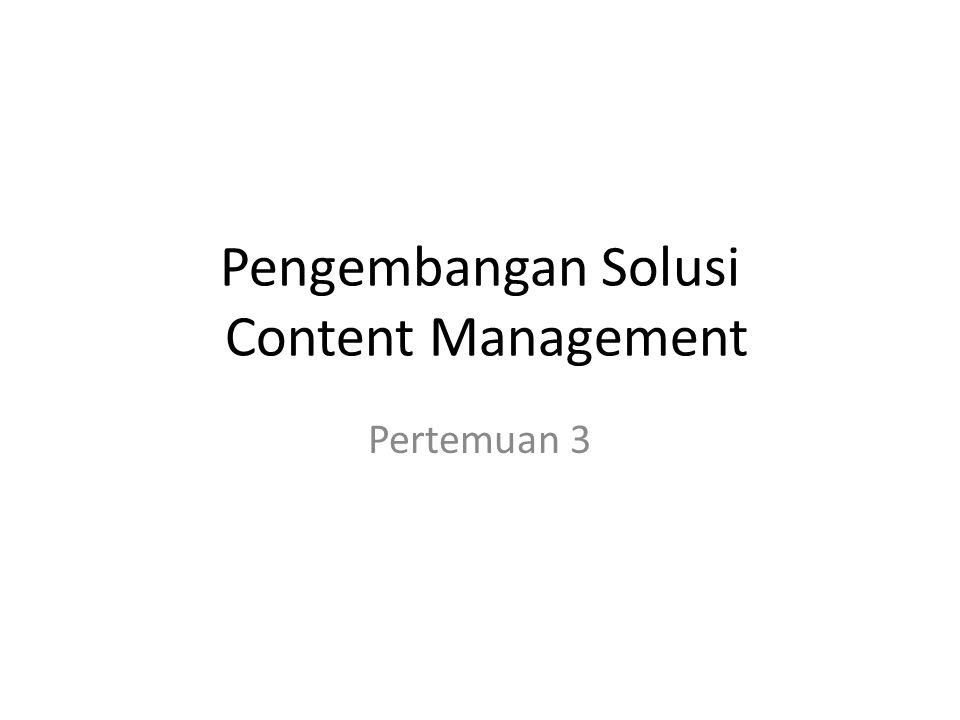 Hasil Proyek yang lengkap dan selesai, beserta dokumentasinya Teknologi dan peningkatannya untuk dapat mengimplementasikan solusi content management