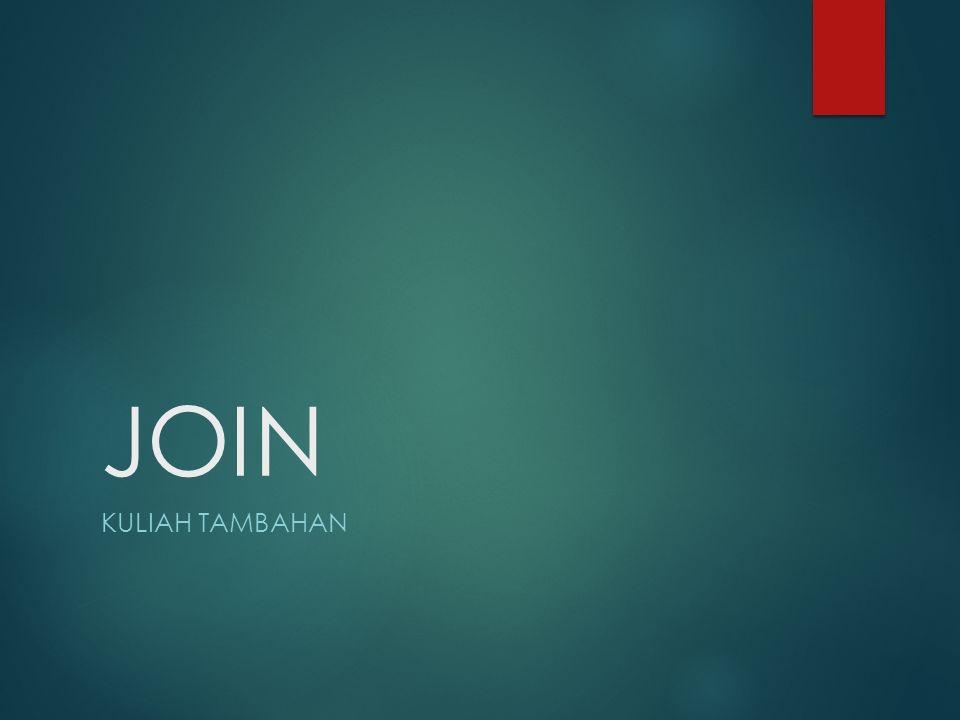 JOIN KULIAH TAMBAHAN