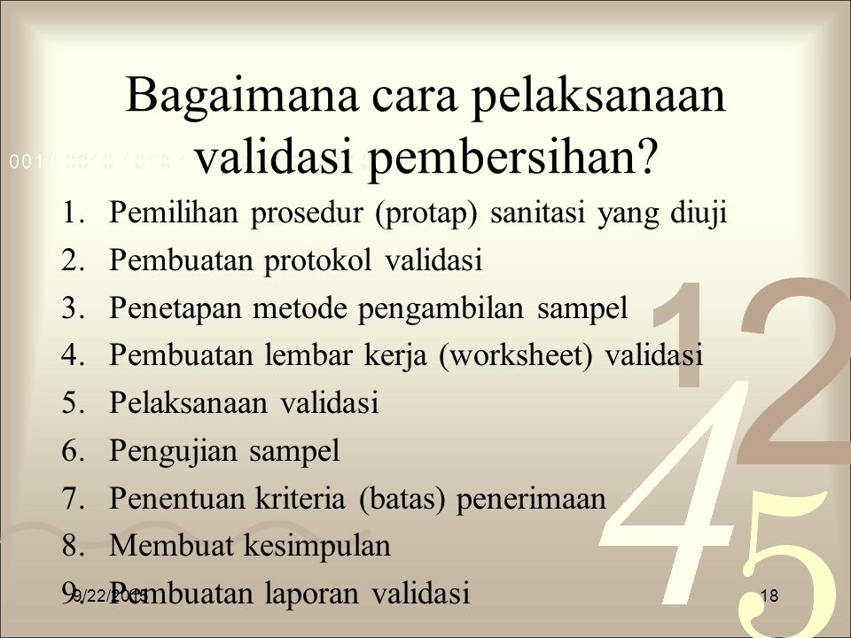 Bagaimana cara pelaksanaan validasi pembersihan? 1.Pemilihan prosedur (protap) sanitasi yang diuji 2.Pembuatan protokol validasi 3.Penetapan metode pe