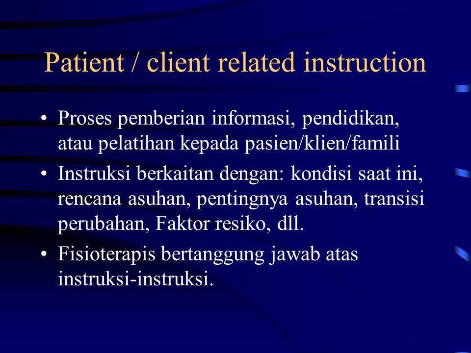 Selection of procedural intervention Berdasarkan hasil assesment ( pemeriksaan dan evaluasi, serta diagnosa.