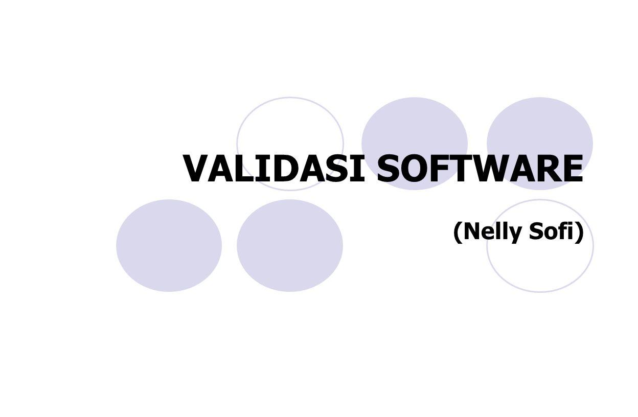 RPL2 Verifikasi: Are we building the product right Software seharusnya sesuai dengan spesifikasinya Validasion: Are we building the right product .