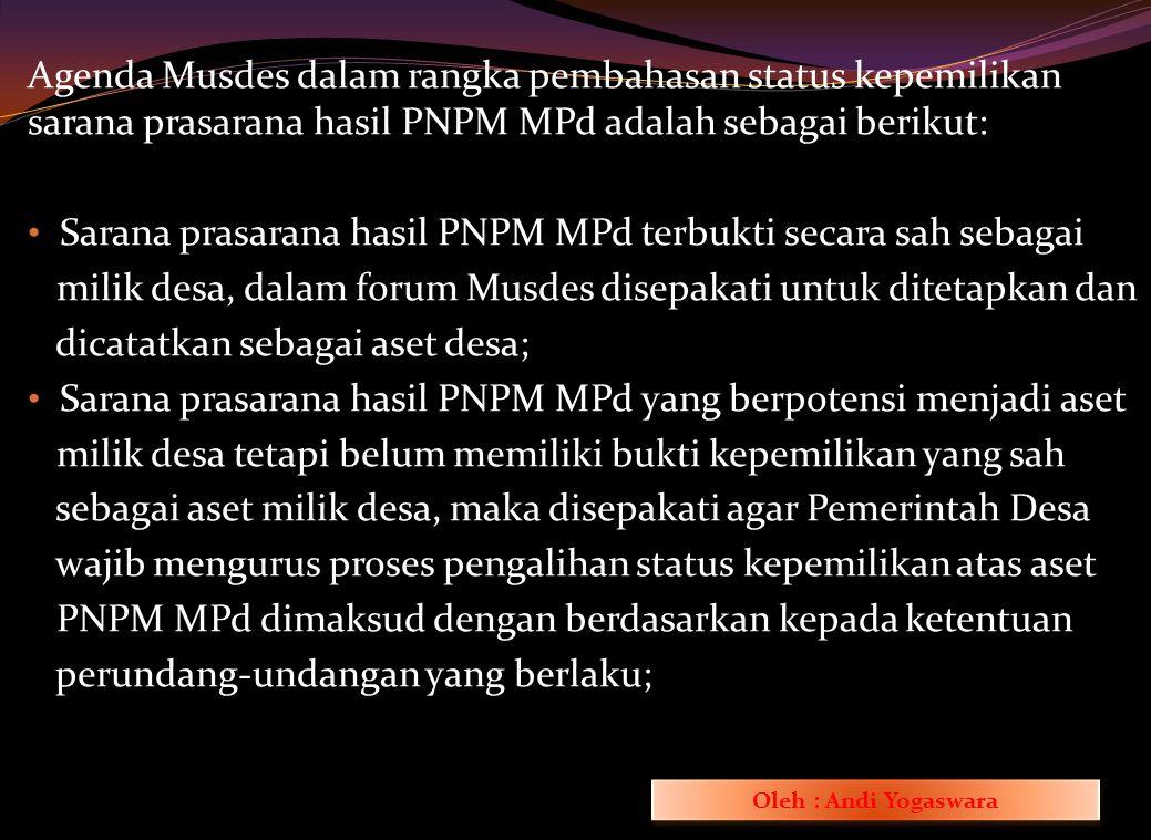 Alur Penataan Sarana Prasarana Hasil PNPM MPd Inventarisasi Aset Sarana Prasarana Inventarisasi Aset Sarana Prasarana 1.Dilakukan oleh Tim Inventarisa