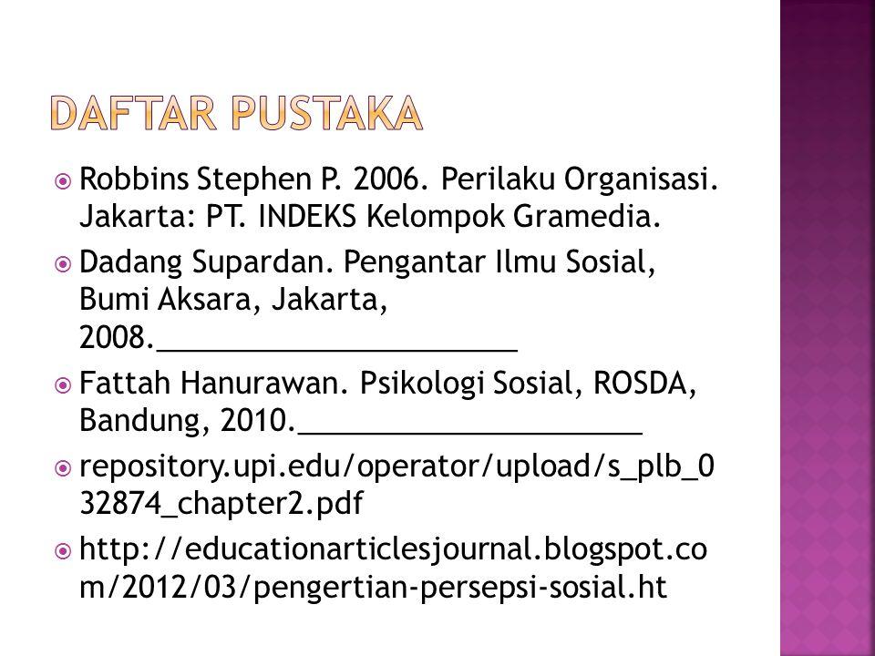  Robbins Stephen P.2006. Perilaku Organisasi. Jakarta: PT.