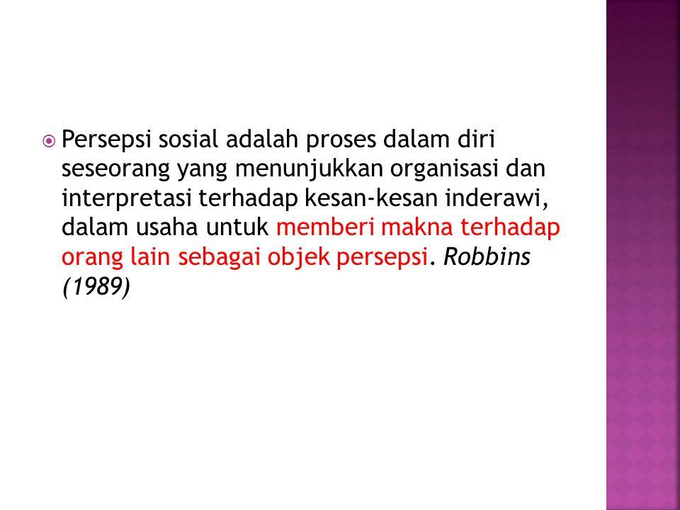 Robbin (1989) mengemukakan bahwa terdapat beberapa faktor utama yang memberi pengaruh terhadap pembentukan persepsi sosial seseorang.