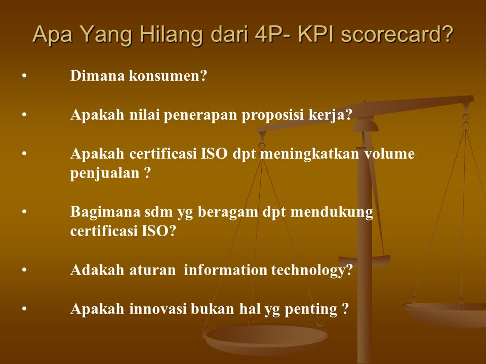 "A Key Performance Index (KPI) Scorecard: 4 ""P"" Profits - Keuntungan Portfolio (loan volume) - Portofolio Process (ISO certification) - Proses People ("