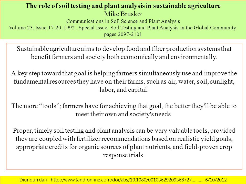 The role of soil testing and plant analysis in sustainable agriculture Mike Brusko. Communications in Soil Science and Plant Analysis Volume 23, Issue