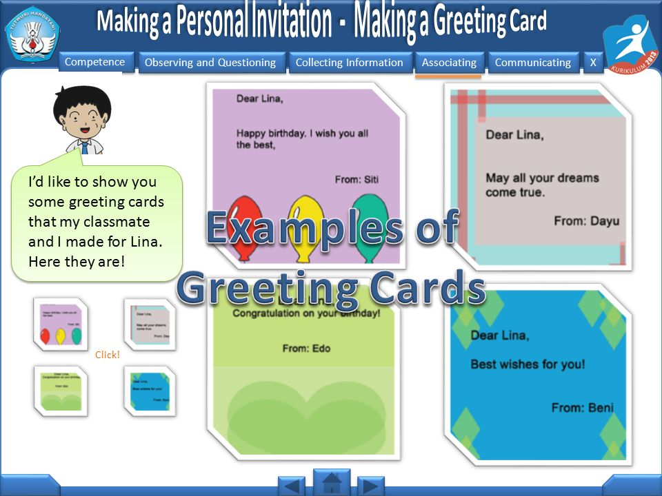 Observing and Questioning Collecting Information Associating Communicating Competence X X Here are the other examples of greeting cards.