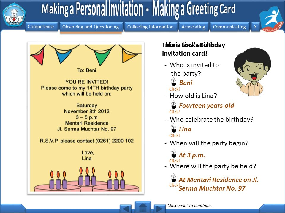Observing and Questioning Collecting Information Associating Communicating Competence X X Let's identify the parts of this personal invitation card.