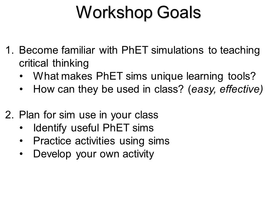 Use of PhET sims in classLecture/classroom Visual Aid, Demo complement, Interactive Lecture Demos, & Concept tests Lab and Recitation Group activity, Exploration & discovery Homework Pre-class assignment – introduce new ideas Post instruction – develop robust understanding
