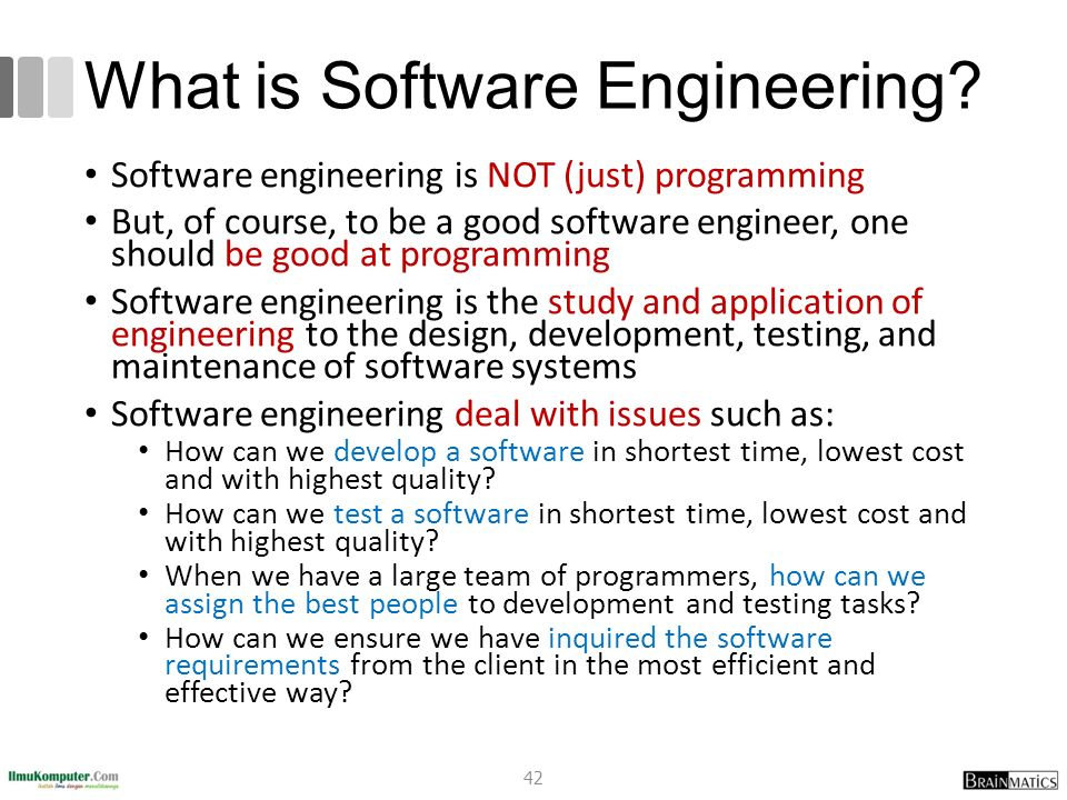 What is Software Engineering? Software engineering is NOT (just) programming But, of course, to be a good software engineer, one should be good at pro