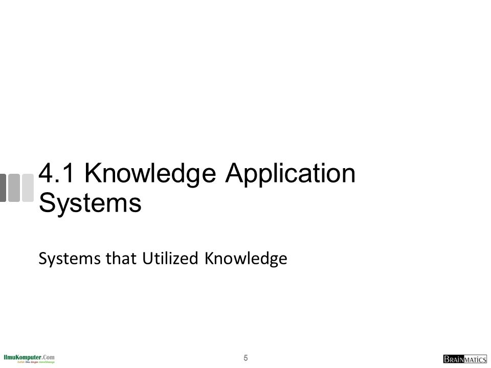 4.1 Knowledge Application Systems Systems that Utilized Knowledge 5