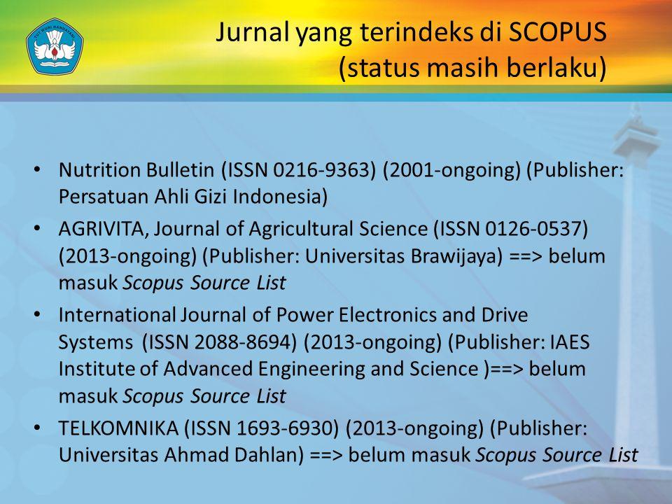 Jurnal yang terindeks di SCOPUS (status masih berlaku) Nutrition Bulletin (ISSN 0216-9363) (2001-ongoing) (Publisher: Persatuan Ahli Gizi Indonesia) A
