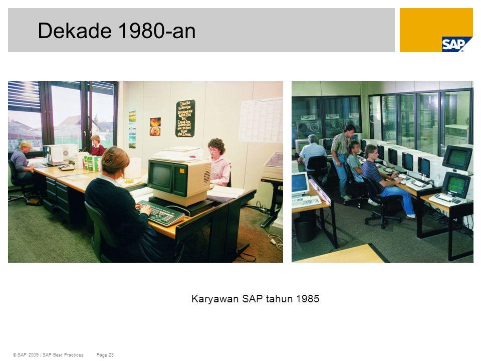 © SAP 2009 / SAP Best Practices Page 23 Dekade 1980-an Karyawan SAP tahun 1985