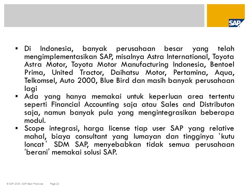 © SAP 2009 / SAP Best Practices Page 28  Di Indonesia, banyak perusahaan besar yang telah mengimplementasikan SAP, misalnya Astra International, Toyo
