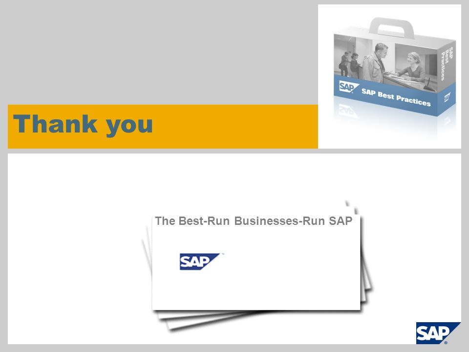 © SAP 2009 / SAP Best Practices Page 46 Thank you The Best-Run Businesses-Run SAP
