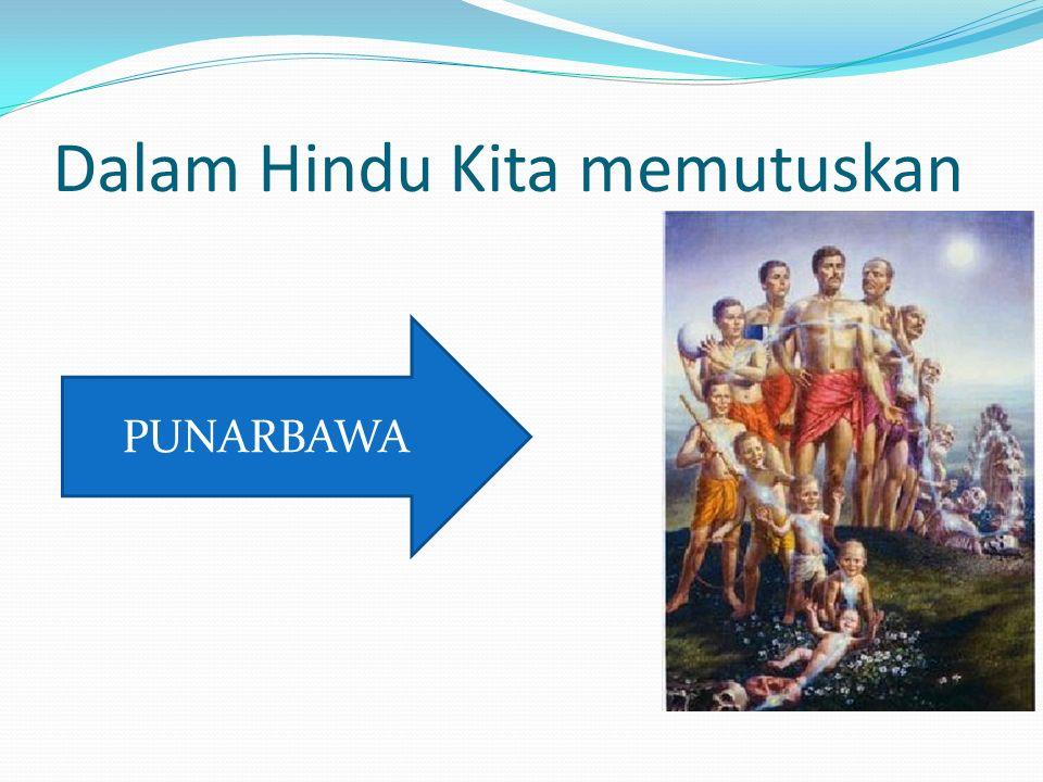Dalam Hindu Kita memutuskan PUNARBAWA