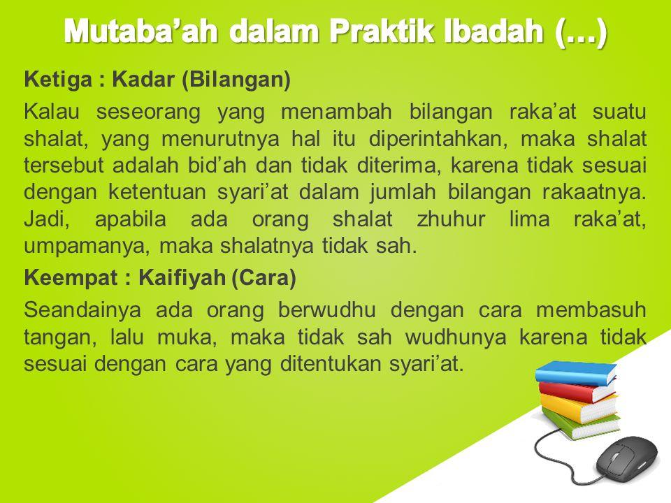 www.free-ppt-templates.com Ketiga : Kadar (Bilangan) Kalau seseorang yang menambah bilangan raka'at suatu shalat, yang menurutnya hal itu diperintahka