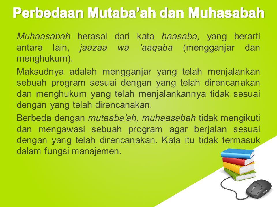 www.free-ppt-templates.com Muhaasabah berasal dari kata haasaba, yang berarti antara lain, jaazaa wa 'aaqaba (mengganjar dan menghukum). Maksudnya ada